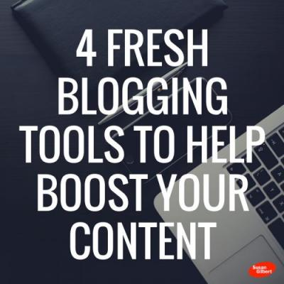 4 Fresh Blogging Tools to Help Boost Your Content