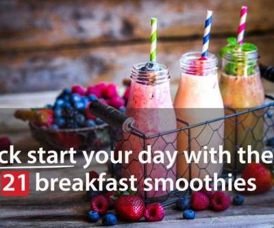 Kick Start Your Day With These 21 Nutrient-Dense Breakfast Smoothies