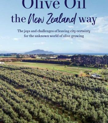 Be in to win one of five copies of David Walshaw's inspiring book 'Olive Oil: The New Zealand Way', valued at $40