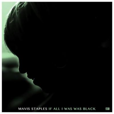Mavis Staples releases Jeff Tweedy-penned and produced album, If All I Was Was Black: Stream/Download