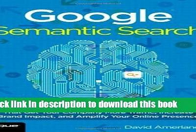 PDF Google Semantic Search: Search Engine Optimization Techniques That Get Your Company More