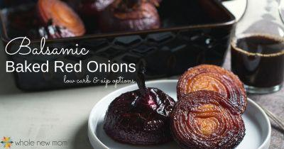 Sweet & Savory Balsamic Baked Red Onions - low carb & AIP