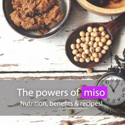 The Powers Of Miso (Nutrition, Benefits & Recipes That Aren't All Soup!)