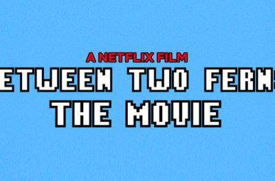 Between Two Ferns: The Movie Is Coming to Netflix in