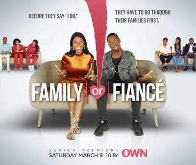 """""""Family Or Fiancé"""" Is The Newest Reality Relationship Show Coming To OWN"""