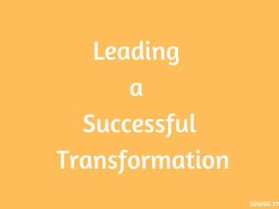 Tips on Leading a Successful Transformation Effort
