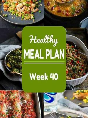 Healthy Meal Plan {Week 40}