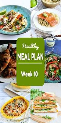Healthy Meal Plan {Week 10}