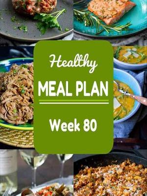 Healthy Meal Plan {Week 80}