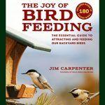 The Joy of Bird Feeding: A Book Review by a Birder who Loves Her Feeder Birds