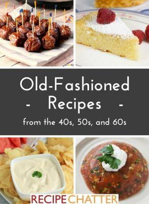 25+ Old Fashioned Recipes from the 40s, 50s, and 60s
