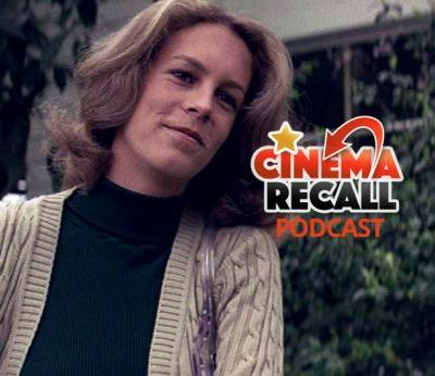 Cinema Recall Podcast: The Laurie Strode Halloween Saga
