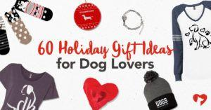 The 60 Best Holiday Gift Ideas for Dogs & Dog Lovers
