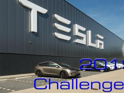 Five Challenges That Tesla Will Have To Overcome In 2019