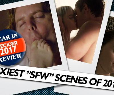 """The 10 Sexiest TV Scenes From 2017 That Are SOMEHOW """"Safe"""" For Work"""