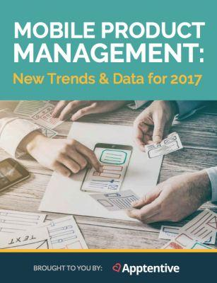 Mobile Product Management: New Trends and Data for 2017