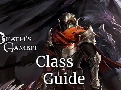 Death's Gambit: The Definitive Class Guide