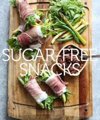 The Best Sugar-Free Snack Recipes and Store Bought Brands