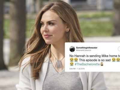 These Tweets About Hannah Sending Mike Home On 'The Bachelorette' Will Wreck You