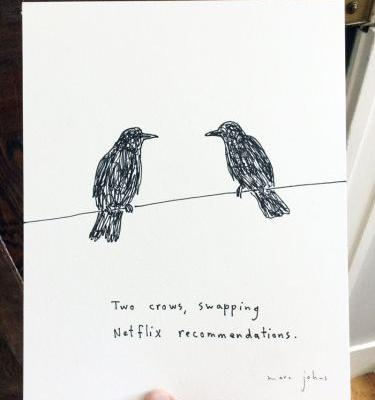 Two crows, swapping Netflix recommendations