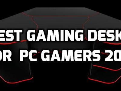 8 Best Gaming Desks for PC Gamers in 2017