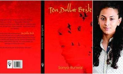 Teenager Sanya Runwal's debut book Ten Dollar Bride is a brave attempt at showcasing the harsh realities of women's lives