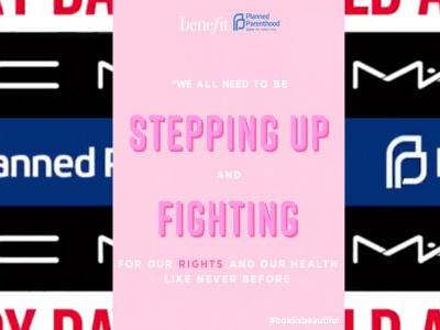 MAC & Benefit Are Supporting Planned Parenthood In The Best Way & Here's How You Can, Too