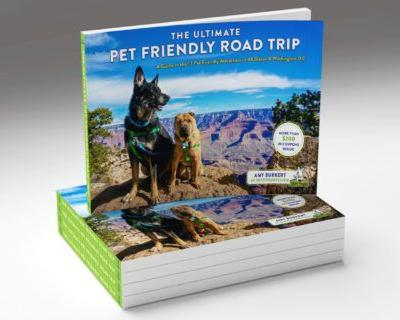 The Ultimate Pet Friendly Road Trip - Now Available for Preorder