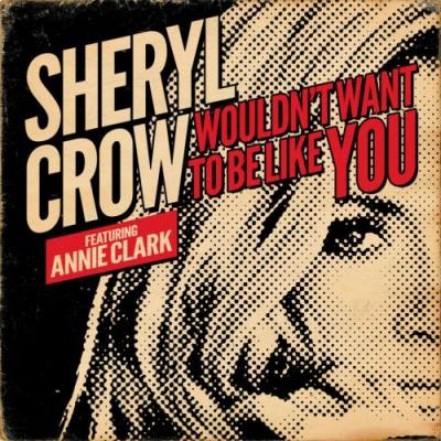 """Sheryl Crow teams with St. Vincent on new song """"Wouldn't Want to Be Like You"""": Stream"""