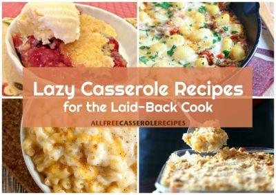 12 Lazy Casserole Recipes for the Laid-Back Cook