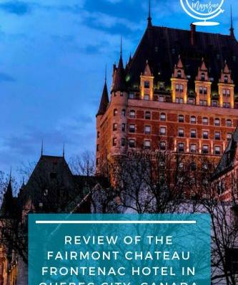 Review of the Chateau Frontenac Hotel in Quebec City, Canada